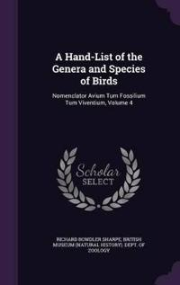 A Hand-List of the Genera and Species of Birds