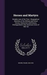 Heroes and Martyrs
