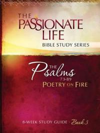 The Psalms 73-89 Poetry on Fire, Book 3