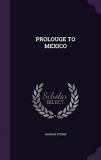 Prolouge to Mexico