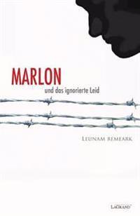 Marlon: Und Das Ignorierte Leid