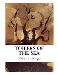Toilers of the Sea: Les Travailleurs de La Mer