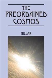 The Preordained Cosmos