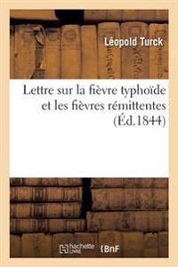 Lettre Sur La Fievre Typhoide Et Les Fievres Remittentes Par Leopold Turck,
