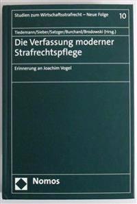 Die Verfassung Moderner Strafrechtspflege: Erinnerung an Joachim Vogel