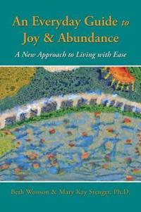 An Everyday Guide to Joy & Abundance