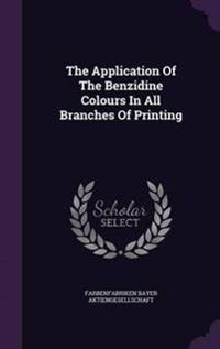 The Application of the Benzidine Colours in All Branches of Printing
