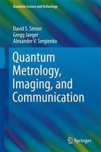 Quantum Metrology, Imaging, and Communication