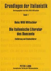 Die Italienische Literatur Des Duecento: Einfuehrung Und Studienfuehrer- Geschichte Der Anfaenge Einer Nationalliteratur