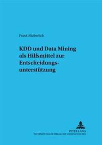 Kdd Und Data Mining ALS Hilfsmittel Zur Entscheidungsunterstuetzung