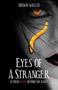 Eyes of a Stranger: Is There Peace Beyond the Rage?