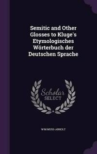 Semitic and Other Glosses to Kluge's Etymologisches Worterbuch Der Deutschen Sprache