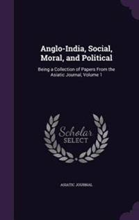 Anglo-India, Social, Moral, and Political