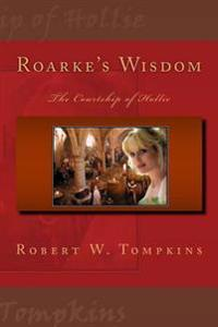 Roarke's Wisdom: The Courtship of Hollie: Book Two of the Hagenspan Chronicles