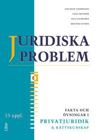 Juridiska problem Fakta och övningar i privatjuridik och rättskunskap