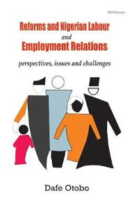 Reforms and Nigerian Labour and Employment Relations