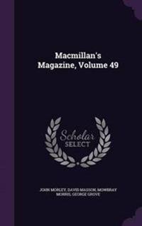 MacMillan's Magazine, Volume 49