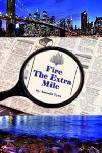 Fire the Extra Mile