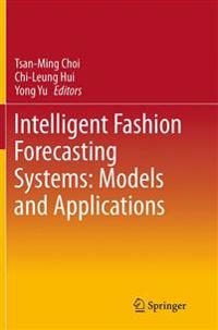 Intelligent Fashion Forecasting Systems: Models and Applications