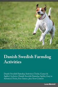 Danish Swedish Farmdog Activities Danish Swedish Farmdog Activities (Tricks, Games & Agility) Includes