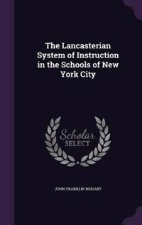 The Lancasterian System of Instruction in the Schools of New York City