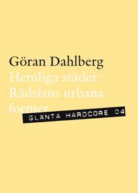 Hemliga städer : rädslans urbana former
