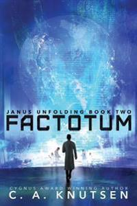 Janus Unfolding: Factotum: Large Print Edition