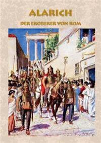 Alarich - Der Eroberer von Rom (Historienroman)
