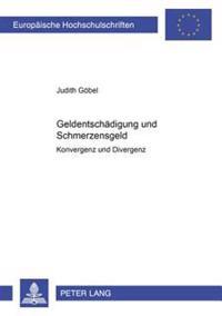 Geldentschaedigung Und Schmerzensgeld: Konvergenz Oder Divergenz?
