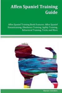 Affen Spaniel Training Guide Affen Spaniel Training Book Features: Affen Spaniel