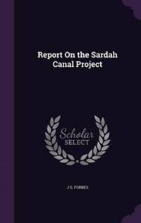 Report on the Sardah Canal Project