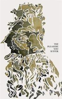 The Pleasure You Suffer: A Saudade Anthology