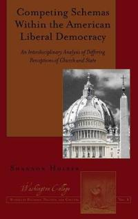 Competing Schemas Within the American Liberal Democracy