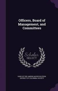 Officers, Board of Management, and Committees