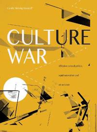 Culture War: Affective Cultural Politics, Tepid Nationalism, and Art Activism
