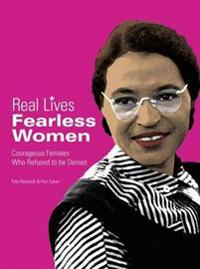 Fearless Women: Courageous Females Who Refused to Be Denied