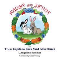 Radar and Jupiter and Their Capilano Back Yard Adventures: A Children's Book about Two Rabbits, Radar and Jupiter
