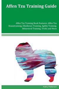 Affen Tzu Training Guide Affen Tzu Training Book Features: Affen Tzu Housetraining, Obedience Training, Agility Training, Behavioral Training, Tricks