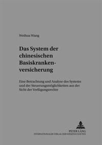 Das System Der Chinesischen Basiskrankenversicherung: Eine Betrachtung Und Analyse Des Systems Und Der Steuerungsmoeglichkeiten Aus Der Sicht Der Verf