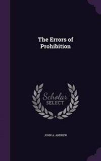 The Errors of Prohibition