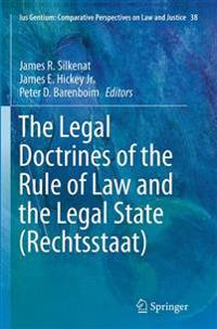 The Legal Doctrines of the Rule of Law and the Legal State (Rechtsstaat)