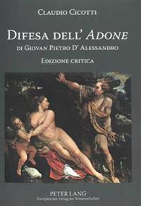 Difesa Dell' «adone» Di Giovan Pietro d'Alessandro: Edizione Critica