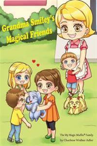 Grandma Smiley's Magical Friends