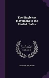 The Single Tax Movement in the United States