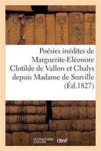 Poesies Inedites de Marguerite-Eleonore Clotilde de Vallon Et Chalys