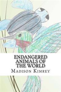 Endangered Animals of the World: An A to Z Book of Awareness