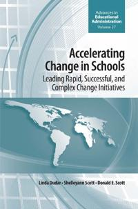Accelerating Change in Schools: Leading Rapid, Successful, and Complex Change Initiatives