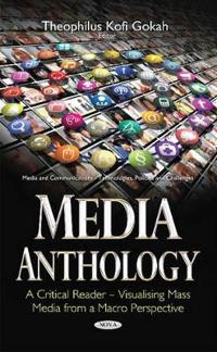 Media Anthology -- A Critical Reader