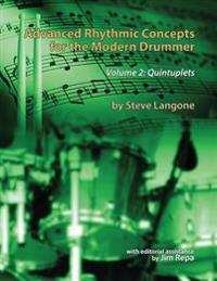 Advanced Rhythmic Concepts for the Modern Drummer - Volume 2: Quintuplets