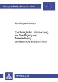 Psychologische Untersuchung Zur Bewaeltigung Von Auswanderung: Selbstbehandlung Durch Briefwechsel